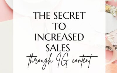 The Secret to Increased Sales Through IG Content