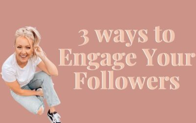3 Ways to Engage Your Followers