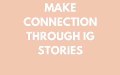 Top 5 Tips to Make Connection Through IG Stories