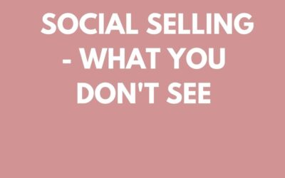 Social Selling – What You Don't See